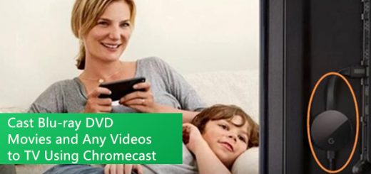 app-to-cast-blu-ray-dvd-any-video-to-tv-chromecast