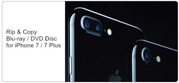 rip-blu-ray-dvd-for-iphone-7-plus